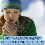 "DIY ""WARMING SALVE"" FOR COLD FINGERS & TOES!"
