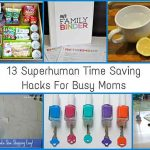 13 SUPERHUMAN TIME SAVING HACKS FOR BUSY MOMS