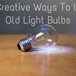 9 Creative Ways To Use Old Light Bulbs
