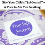 "Give Your Child a ""Safe Journal"" – A Place to Ask You Anything!"