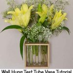 Wall Hung Test Tube Vase Tutorial