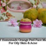 DIY Homemade Orange Peel Face Mask For Oily Skin & Acne