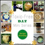 Toxic Free DIY Mini Series Recipe Round-Up