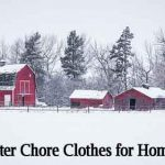 Best Winter Chore Clothes for Homesteaders