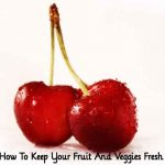 How To Keep Your Fruit And Veggies Fresh