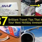 37 Brilliant Travel Tips That Make Your Next Holiday Awesome