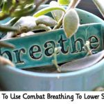 How To Use Combat Breathing To Lower Stress