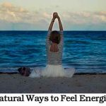 8 Natural Ways to Feel Energized