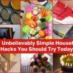 20+ Unbelievably Simple Household Hacks You Should Try Today