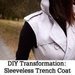 DIY Transformation: Sleeveless Trench Coat