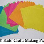 DIY Kids' Craft: Making Paper