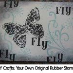 DIY Crafts: Your Own Original Rubber Stamps