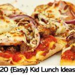 20 {Easy} Kid Lunch Ideas