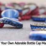 Make Your Own Adorable Bottle Cap Magnets