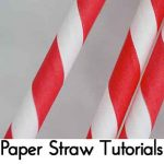 Paper Straw Tutorials