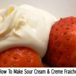 How To Make Sour Cream & Creme Fraiche
