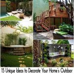 15 Unique Ideas to Decorate Your Home's Outdoor