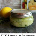 DIY Lemon & Rosemary Gardener's Hand Scrub