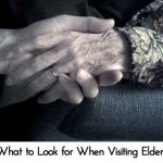 What to Look for When Visiting Elders