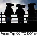 """Prepper Top 100 """"TO DO"""" list"""