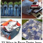 33 Ways to Reuse Denim Jeans