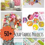 50+ Scrap Fabric Projects