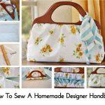 How To Sew A Homemade Designer Handbag