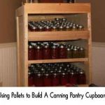 Using Pallets to Build A Canning Pantry Cupboard