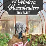 133 Homesteading Skills for the Modern Day Homesteader