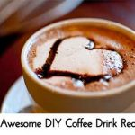 20 Awesome DIY Coffee Drink Recipes