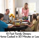 10 Fast Family Dinners: Home-Cooked in 20 Minutes or Less