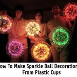 Sparkle Ball Decorations From Plastic Cups