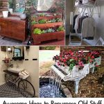 Awesome Ideas to Repurpose Old Stuff
