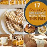 17 Yummy Pumpkin Breakfast Recipes to Make this Fall