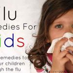 Flu Remedies For Kids : 8 Natural Home Remedies To Help Your Children Through The Flu