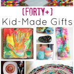 40+ Fabulous Gifts Kids Can Make