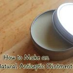 How to Make an All-Natural Antiseptic Ointment