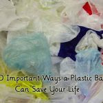 30 Important Ways a Plastic Bag Can Save Your Life