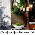 How To Transform Your Bathroom Into A Spa