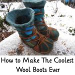 How to Make The Coolest Wool Boots Ever
