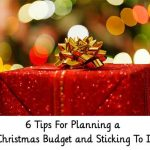 6 Tips For Planning a Christmas Budget and Sticking To It!