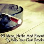25 Ideas, Herbs And Essential Oils To Help You Quit Smoking