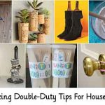 40+ Amazing Double-Duty Tips For Household Items