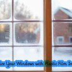 Weatherize Your Windows with Plastic Film Insulation