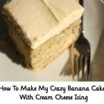 How To Make My Crazy Banana Cake With Cream Cheese Icing