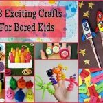 23 Exciting Crafts For Bored Kids
