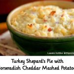 Turkey Shepard's Pie with Horseradish Cheddar Mashed Potatoes