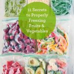 11 Secrets To Properly Freezing Fruits & Vegetables