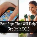 25 Best Apps That Will Help You Get Fit In 2016