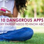 10 Dangerous Apps Every Parent Needs To Know About
